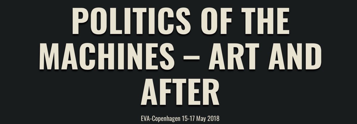 Risultati immagini per politics of the machines art and after copenhagen eva